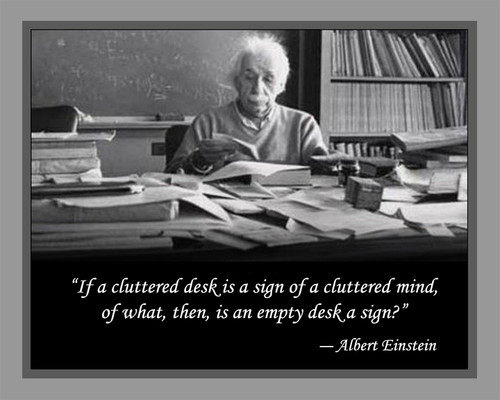 Image Result For Tidy Desk Mind Quotes Einstein Quotes Cluttered Desk