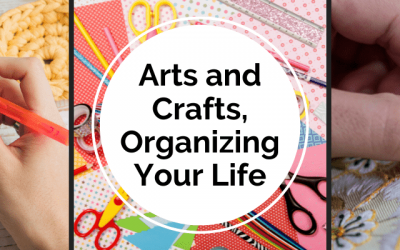 Arts and Crafts, Organizing your life